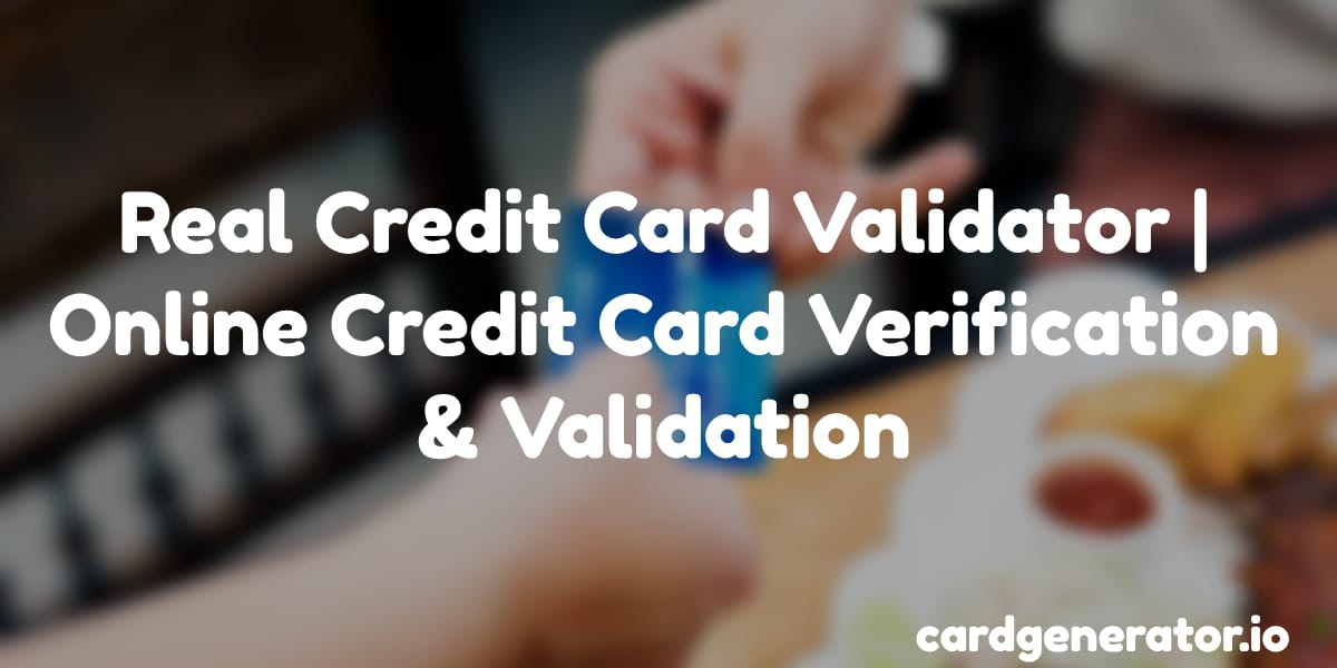 Credit Card Validator | Real Online Credit Card Verification