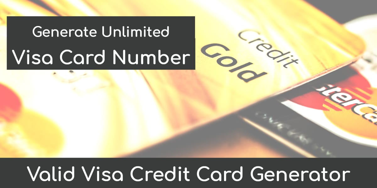 Valid Visa Credit Card Generator | Generate Unlimited Visa Card Number